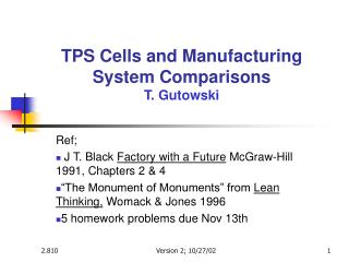 TPS Cells and Manufacturing System Comparisons T. Gutowski