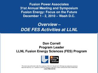 Don Correll Program Leader  LLNL Fusion Energy Sciences (FES) Program