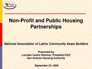 Non-Profit and Public Housing Partnerships National Association of Latino Community Asset Builders