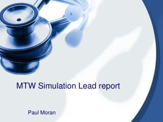 MTW Simulation Lead report