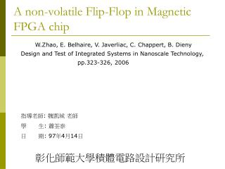 A non-volatile Flip-Flop in Magnetic FPGA chip