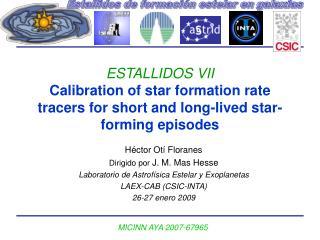 Héctor Otí Floranes Dirigido por  J. M. Mas Hesse Laboratorio de Astrofísica Estelar y Exoplanetas