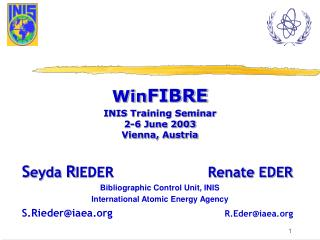 Win FIBRE INIS Training Seminar 2-6 June 2003 Vienna, Austria
