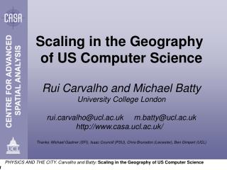 Scaling in the Geography  of US Computer Science Rui Carvalho and Michael Batty