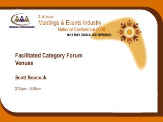 21st Annual Meetings & Events Industry National Conference 2008 9-12 MAY 2008 ALICE SPRINGS