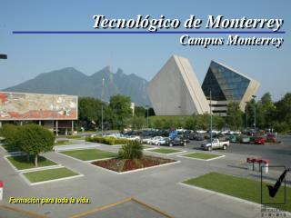 Tecnológico de Monterrey   Campus Monterrey
