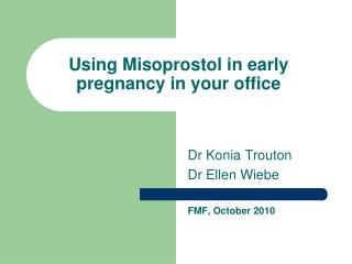 Using Misoprostol in early pregnancy in your office