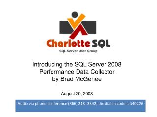 Introducing the SQL Server 2008 Performance Data Collector by Brad McGehee August 20, 2008
