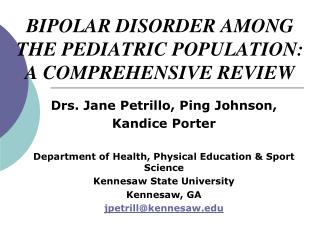 BIPOLAR DISORDER AMONG THE PEDIATRIC POPULATION:   A COMPREHENSIVE REVIEW