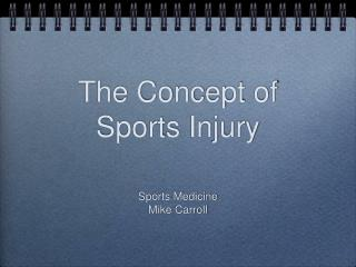 The Concept of  Sports Injury