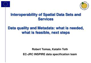 Robert Tomas, Katalin Toth  EC-JRC INSPIRE data specification team