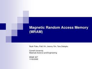 Magnetic Random Access Memory (MRAM)