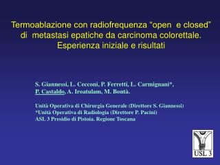 S. Giannessi, L. Cecconi, P. Ferretti, L. Carmignani*,  P. Castaldo , A. Iroatulam, M. Bontà.