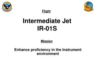 Intermediate Jet IR-01S
