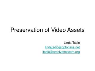 Preservation of Video Assets