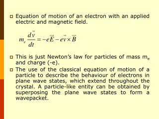 Equation of motion of an electron with an applied electric and magnetic field.