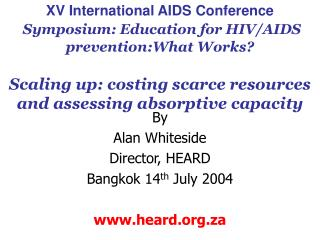 By  Alan Whiteside Director, HEARD  Bangkok 14 th  July 2004 heard.za