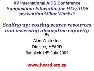By  Alan Whiteside Director, HEARD  Bangkok 14 th  July 2004 heard.za