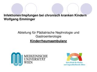 Infektionen/Impfungen bei chronisch kranken Kindern    Wolfgang Emminger