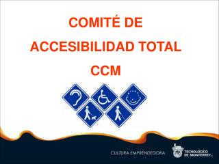 COMITÉ DE  ACCESIBILIDAD TOTAL  CCM