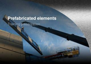 Prefabricated elements