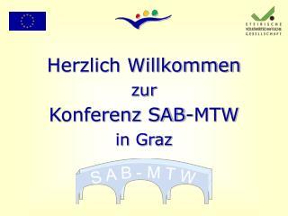 Herzlich Willkommen zur Konferenz SAB-MTW in Graz