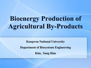 Bioenergy Production of Agricultural By-Products