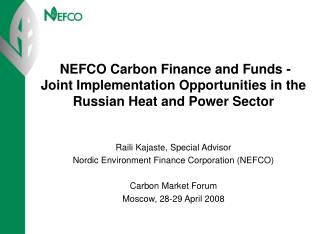Raili Kajaste, Special Advisor Nordic Environment Finance Corporation (NEFCO) Carbon Market Forum