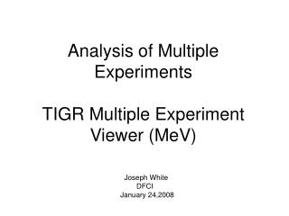 Analysis of Multiple Experiments TIGR Multiple Experiment Viewer (MeV)