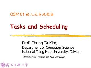CS4101  嵌入式系統概論 Tasks and Scheduling