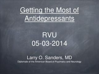 Getting the Most of Antidepressants RVU  05-03-2014