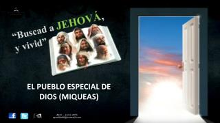 EL PUEBLO ESPECIAL DE DIOS (MIQUEAS)