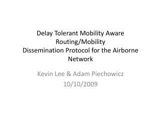 Delay Tolerant Mobility Aware Routing/Mobility Dissemination Protocol for the Airborne Network