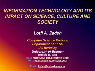 INFORMATION TECHNOLOGY AND ITS IMPACT ON SCIENCE, CULTURE AND SOCIETY