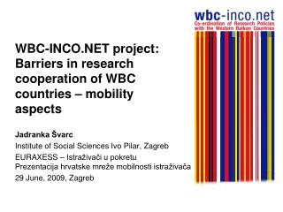 WBC-INCO.NET project: Barriers in research cooperation of WBC countries  – mobility aspects