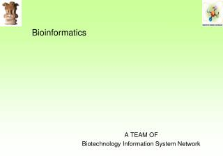 A TEAM OF   Biotechnology Information System Network