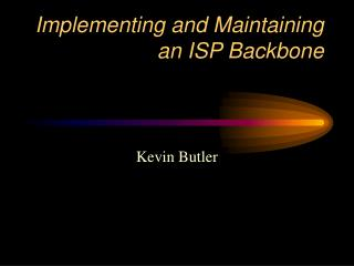Implementing and Maintaining an ISP Backbone