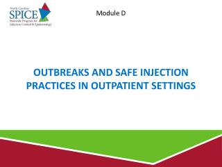 Outbreaks and Safe Injection Practices in outpatient Settings