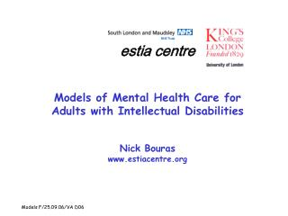 Models of Mental Health Care for Adults with Intellectual Disabilities Nick Bouras