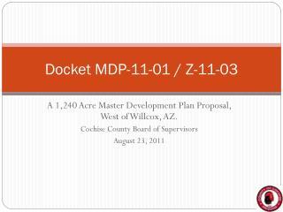 Docket MDP-11-01 / Z-11-03