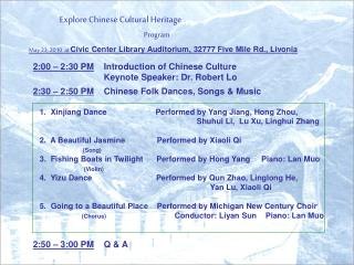 2:00 – 2:30 PM     Introduction of Chinese Culture 		Keynote Speaker: Dr. Robert Lo