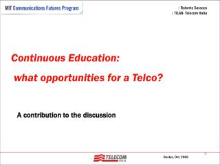 Continuous Education:   what opportunities for a Telco?