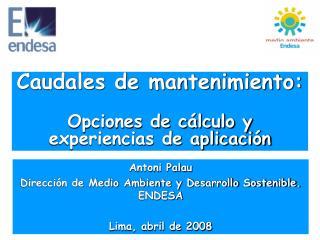 Caudales de mantenimiento: Opciones de c�lculo y experiencias de aplicaci�n