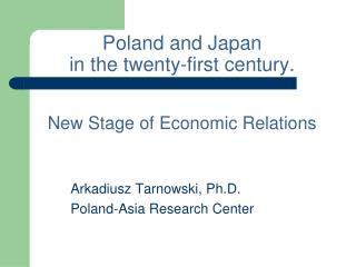 Poland and Japan  in the twenty-first century.  New Stage of Economic Relations