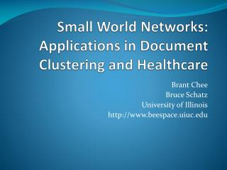 Small World Networks: Applications in Document Clustering and Healthcare
