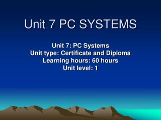 Unit 7 PC SYSTEMS