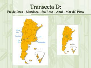 Transecta D: Pte del Inca – Mendoza – Sta Rosa – Azul – Mar del Plata