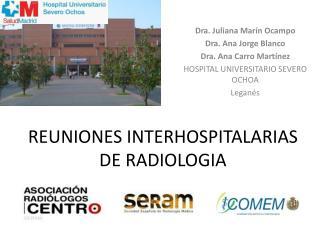 REUNIONES INTERHOSPITALARIAS DE RADIOLOGIA