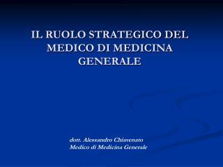 IL RUOLO STRATEGICO DEL MEDICO DI MEDICINA GENERALE