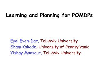 Learning and Planning for POMDPs